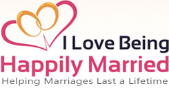 I Love Being Happily Married - Helping Marriages Last a Lifetime.